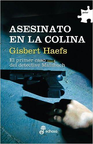 Asesinato en la colina : el primer caso del detective Matzbach (Spanish) Paperback – June 1, 2010