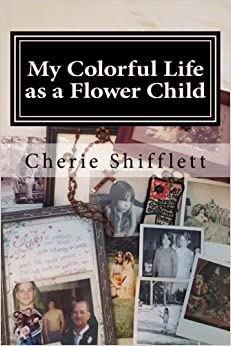 Book My Colorful Life as a Flower Child