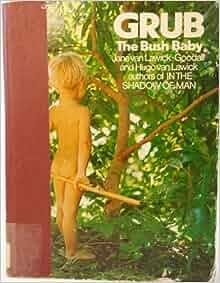 Grub The Bush Baby: Jane Goodall, Hugo Van Lawick ...