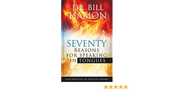 Seventy Reasons for Speaking in Tongues: Your Own Built in Spiritual Dynamo