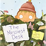 The Messiest Desk, Marty Kelley, 1559333197
