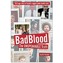 Bad Blood: The Unspeakable Truth