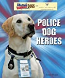 Police Dog Heroes, Linda Bozzo and Library Association Staff, 0766031977