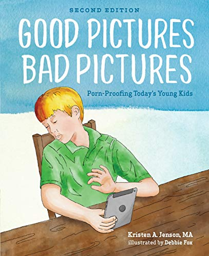 Good Pictures Bad Pictures: Porn-Proofing Today's Young Kids (E Picture)