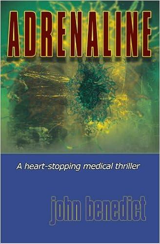 ADRENALINE: New 2013 edition: John Benedict: 9781484897522: Amazon