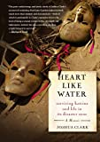 Heart Like Water, Joshua Clark, 1416537635