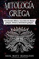 Mitología Griega: Fascinantes Mitos Y Leyendas