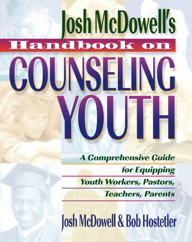 Handbook on Counseling Youth: A Comprehensive Guide for Equipping Youth Workers, Pastors, Teachers, Parents
