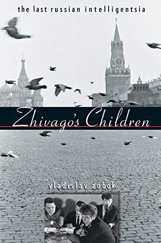 Zhivago's Children: The Last Russian Intelligentsia