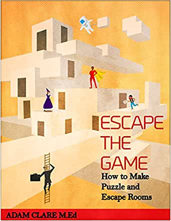escape the game how to make puzzle and escape rooms kindle edition by adam clare samet. Black Bedroom Furniture Sets. Home Design Ideas