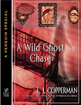 A Wild Ghost Chase (A Haunted Guesthouse Mystery) by [Copperman, E.J.]