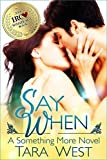 Say When (Something More Series Book 1)