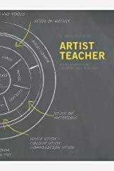 Artist-Teacher: A Philosophy for Creating and Teaching Paperback