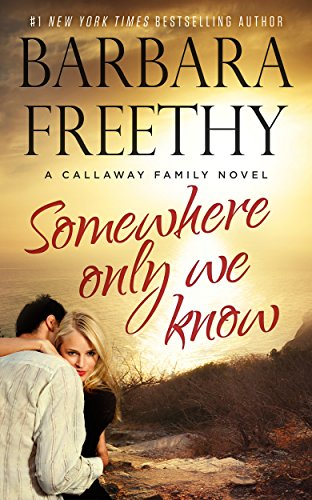 Somewhere Only We Know (Callaways Book 9)