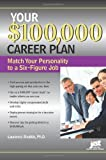 Your $100,000 Career Plan, Laurenc Shatkin, 1593576684