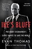 img - for Ike's Bluff: President Eisenhower's Secret Battle to Save the World book / textbook / text book
