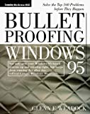 img - for Bulletproofing Windows 95: Solve the Top 160 Problems Before They Happen by Glenn E. Weadock (1997-02-01) book / textbook / text book