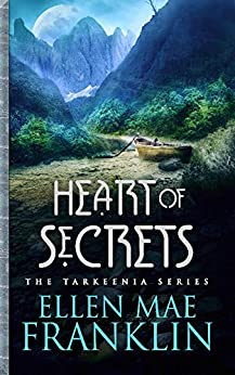 Heart of Secrets (Tarkeenia Series Book 2) by [Franklin, Ellen Mae]