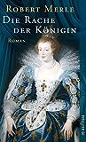 Die Rache der Königin: Roman (Fortune de France 12)