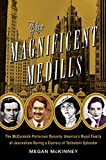 img - for The Magnificent Medills: America's Royal Family of Journalism During a Century of Turbulent Splendor book / textbook / text book