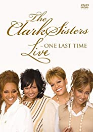 The Clark Sisters: Live - One Last Time