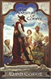The Adventures of Corwyn, Chad Corrie, 0980003423