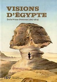 Vision d'Egypte : Emile Prisse d'Avennes (1807-1879) par  Bibliothèque nationale de France