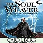 The Soul Weaver: Bridge of D'Arnath, Book 3 | Carol Berg