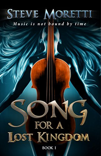 Song for a Lost Kingdom: Book I by [Moretti, Steve]