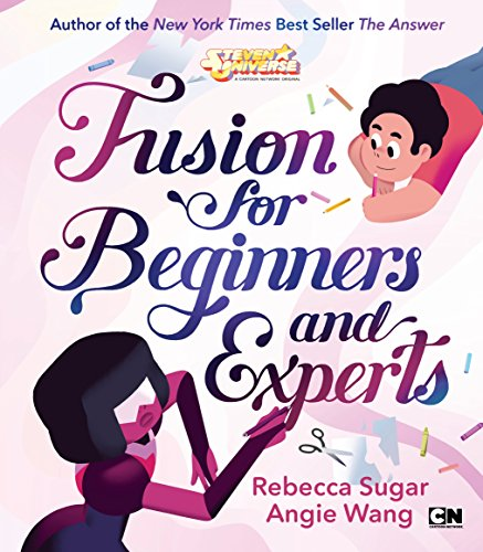 Fusion for Beginners and Experts (Steven Universe) [Rebecca Sugar - Angie Wang] (Tapa Dura)
