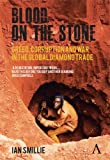 Blood on the Stone, Ian Smillie, 0857289799
