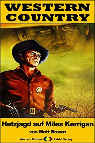 WESTERN COUNTRY 224: Hetzjagd auf Miles Kerrigan (Western-Reihe) (German Edition)