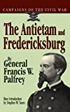 The Antietam and Fredericksburg, Francis W. Palfrey, 0306806916