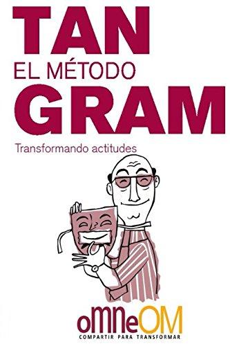 El Método Tangram Transformando Actitudes  [Llorente López, César] (Tapa Blanda)