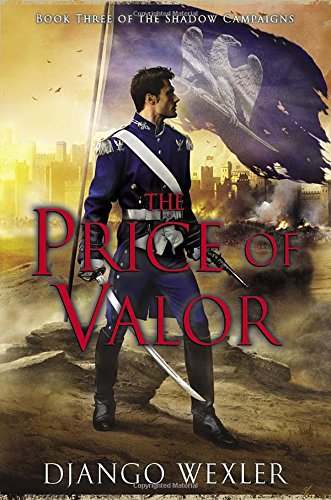 The Price of Valor (The Shadow Campaigns)