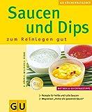 img - for Saucen und Dips, zum Reinlegen gut. book / textbook / text book