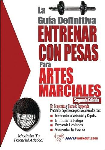 La guía definitiva - Entrenar con pesas para artes marciales (Spanish Edition): Rob Price: 9781619842410: Amazon.com: Books