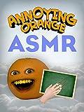 Annoying Orange - ASMR