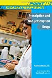 Prescription and Non-Prescription Drugs, Paul Ruschmann, 0791095525