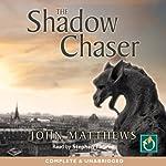 The Shadow Chaser | John Matthews