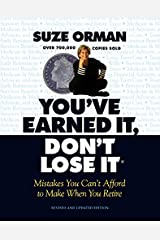 You've Earned It, Don't Lose It: Mistakes You Can't Afford to Make When You Retire Paperback