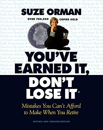 You've Earned It, Don't Lose It: Mistakes You Can't Afford to Make When You Retire