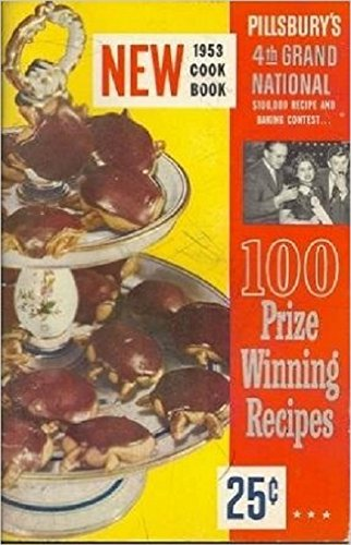 Pillsbury's 4th Grand National: 100 Prize Winning Recipes (Pillsbury Bake-Off) (Pillsbury Bake Cookbook Off)