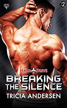 Breaking the Silence (Hard Drive Book 2) by [Andersen, Tricia]