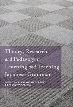 Book Theory, Research and Pedagogy in Learning and Teaching Japanese Grammar