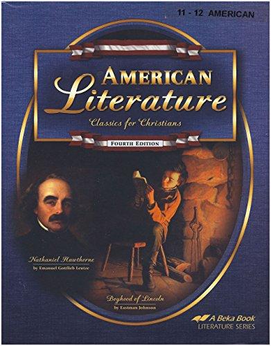 American Literature: Classics for Christians Abeka Fourth Edition 4th