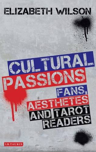 Cultural Passions Fans, Aesthetes and Tarot Readers