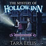 The Mystery of Hollow Inn: Samantha Wolf Mystery, Book 1 | Tara Ellis