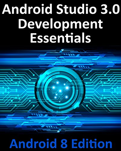 Android Studio 3.0 Development Essentials - Android 8 - 3 Android Kindle