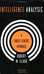Intelligence Analysis: A Target-Centric Approach, 2nd Edition